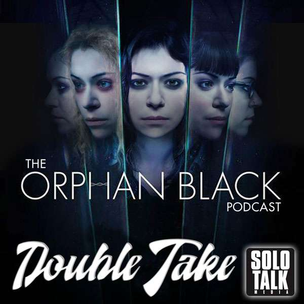 Double Take S4E05 – Human Raw Material  – The Orphan Black Podcast