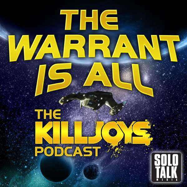 Intro – The Warrant Is All – The Killjoys Podcast