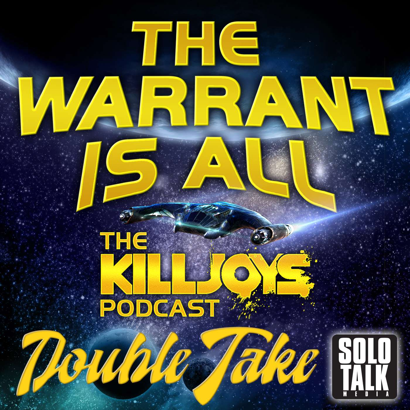 Double Take S1E1 Bangarang – The Warrant Is All – The Killjoys Podcast