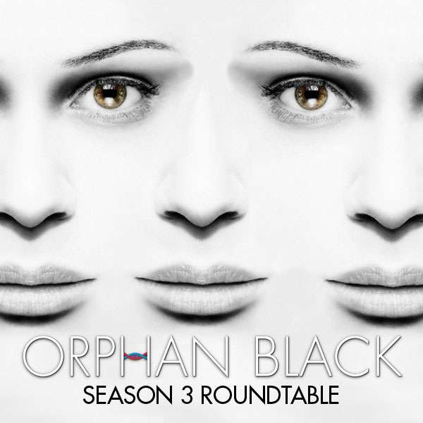 Season 3 Roundtable – The Orphan Black Podcast 311