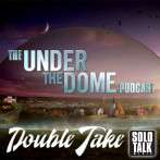 """Alaska"" Double Take – S3E5 The Under The Dome Podcast"