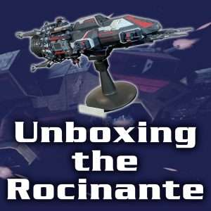 Unboxing the Rocinante